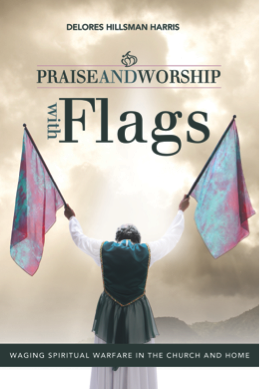 Praise and Worship With Flags | Delores Hillsman Harris